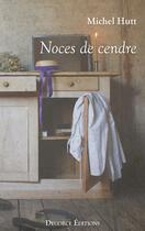Couverture du livre « Noces de cendre » de Michel Hutt aux éditions Degorce