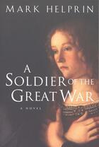 Couverture du livre « A Soldier of the Great War » de Mark Helprin aux éditions Houghton Mifflin Harcourt