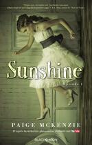 Couverture du livre « Sunshine t.1 » de Paige Mckenzie et Alyssa Sheinmel aux éditions Black Moon