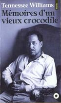 Couverture du livre « Memoires D'Un Vieux Crocodile » de Tennessee Williams aux éditions Points