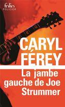 Couverture du livre « La jambe gauche de Joe Strummer » de Caryl Ferey aux éditions Gallimard