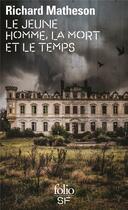 Couverture du livre « Le jeune homme, la mort et le temps » de Richard Matheson aux éditions Gallimard