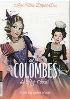 Couverture du livre « Les colombes du Roi-Soleil ; Victoire et la princesse de Savoie » de Anne-Marie Desplat-Duc aux éditions Flammarion Jeunesse