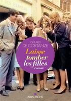 Couverture du livre « Laisse tomber les filles » de Gerard De Cortanze aux éditions Albin Michel