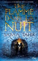 Couverture du livre « Une braise sous la cendre t.2 ; une flamme dans la nuit » de Sabaa Tahir aux éditions Pocket Jeunesse