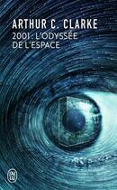 Couverture du livre « 2001 : l'odyssée de l'espace » de Arthur C. Clarke aux éditions J'ai Lu