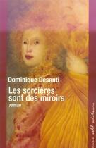 Couverture du livre « Les Sorcieres Sont Des Miroirs » de Dominique Desanti aux éditions Buchet Chastel