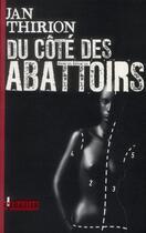 Couverture du livre « Du côté des abattoirs » de Jan Thirion aux éditions L'ecailler