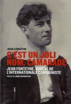 Couverture du livre « C'est un joli nom : camarade ; Jean Fonteyne, avocat du Komintern » de Jean Lemaitre aux éditions Aden