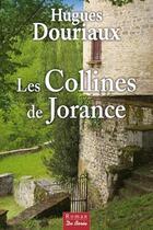 Couverture du livre « Les collines de Jorance » de Hugues Douriaux aux éditions De Boree