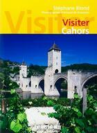 Couverture du livre « Cahors » de Arnaud De Boisseson et Stephane Blond aux éditions Sud Ouest Editions
