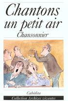 Couverture du livre « Chantons Un Petit Air » de Gonthier/Albert aux éditions Cabedita