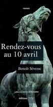 Couverture du livre « Rendez-vous au 10 Avril » de Benoit Severac aux éditions Tourisme Media