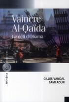 Couverture du livre « Vaincre Al-Qaïda » de Gilles Vandal et Sami Aoun aux éditions Athena Canada
