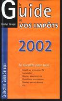 Couverture du livre « Le Guide De Vos Impots ; Edition 2002 » de N Seraqui aux éditions Seraqui