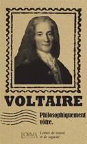 Couverture du livre « Philosophiquement vôtre ; lettres de raison et de sagacité » de Voltaire et Lorenzo Flabbi aux éditions L'orma