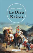 Couverture du livre « Le dieu Kairos » de Didier Laroque aux éditions Champ Vallon