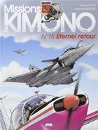 Couverture du livre « Missions Kimono T.16 ; éternel retour » de Jean-Yves Brouard et Francis Nicole aux éditions Jyb Aventures