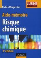 Couverture du livre « Aide-mémoire du risque chimique (3e édition) » de Nichan Margossian aux éditions Dunod