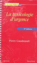 Couverture du livre « L'essentiel sur la toxicologie d'urgence 2e edition (2e édition) » de Gaudreault aux éditions Edisem