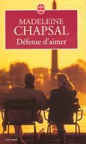 Couverture du livre « Defense d'aimer » de Madeleine Chapsal aux éditions Lgf