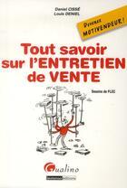 Couverture du livre « Tout savoir sur l'entretien de vente » de Daniel Cisse et Louis Deniel aux éditions Gualino
