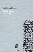 Couverture du livre « Le blues de Kippour » de Valerie Zenatti et Serge Lask aux éditions Naive