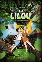Couverture du livre « Le monde de Lilou » de Brigitte Wardavoir aux éditions 7 Ecrit