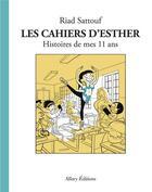 Couverture du livre « Les cahiers d'Esther T.2 ; histoires de mes 11 ans » de Riad Sattouf aux éditions Allary