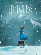 Couverture du livre « Edelweiss » de Lucy Mazel et Cedric Mayen aux éditions Vents D'ouest