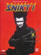 Couverture du livre « Wolverine snikt » de Tsutomu Nihei aux éditions Marvel France