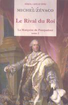 Couverture du livre « Rival Du Roi (Le) » de Michel Zevaco aux éditions Alteredit
