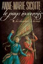 Couverture du livre « Le pays insoumis t.1 » de Anne-Marie Sicotte aux éditions Vlb