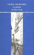 Couverture du livre « Le piéton de New York » de Lewis Mumford aux éditions Editions Du Linteau
