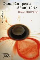 Couverture du livre « Dans la peau d'un flic » de Daniel Mounicq aux éditions Yago