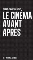 Couverture du livre « Le cinéma avant après » de Pierre-Damien Huyghe aux éditions De L'incidence