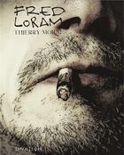 Couverture du livre « Fred Loram » de Thierry Moral aux éditions Lunatique