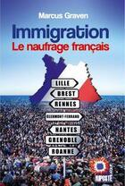 Couverture du livre « Immigration ; le naufrage français » de Marcus Graven aux éditions Riposte Laique