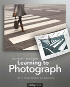 Couverture du livre « Learning to Photograph - Volume 2 » de Cora Banek aux éditions Rocky Nook