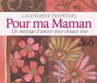 Couverture du livre « Pour ma maman - un message d'amour pour chaque jour » de Helen Exley aux éditions Exley