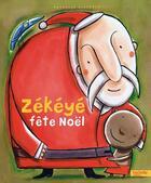 Couverture du livre « Zekeye fete noel » de Nathalie Dieterle aux éditions Hachette Enfants