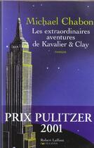 Couverture du livre « Les extraordinaires aventures de Kavalier & Clay » de Michael Chabon aux éditions Robert Laffont