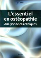 Couverture du livre « L'essentiel en ostéopathie ; analyse de cas cliniques » de Jean-Francois Perot aux éditions Maloine