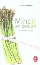 Couverture du livre « Mincir en beauté » de Dr Delabos-A aux éditions Lgf