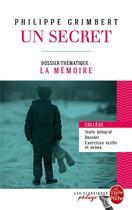 Couverture du livre « Un secret ; dossier thématique: la mémoire » de Philippe Grimbert aux éditions Lgf