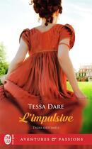 Couverture du livre « Trois destinées t.1 ; l'impulsive » de Tessa Dare aux éditions J'ai Lu
