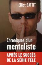 Couverture du livre « Chroniques d'un mentaliste » de Elliot Battit aux éditions Jean-claude Gawsewitch