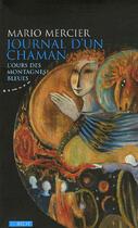 Couverture du livre « Journal d'un chaman : l'ours des montagnes bleues » de Mario Mercier aux éditions Almora