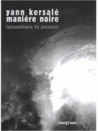 Couverture du livre « Maniere Noire. Geopolitique Du Paysage » de Yann Kersale aux éditions L'une Et L'autre