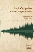 Couverture du livre « Led Zeppelin : contexte, analyse, réception » de Collectif et Philippe Gonin aux éditions Pu De Dijon